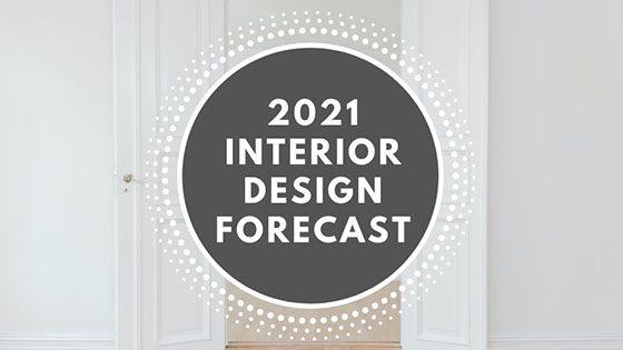 2021 Interior Design Forecast