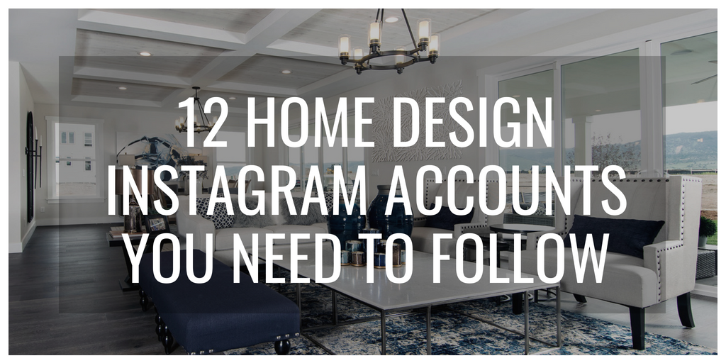 12 Home Design Instagram Accounts You Need to Follow