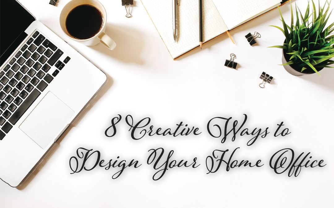 8 Creative Ways to Design Your Home Office