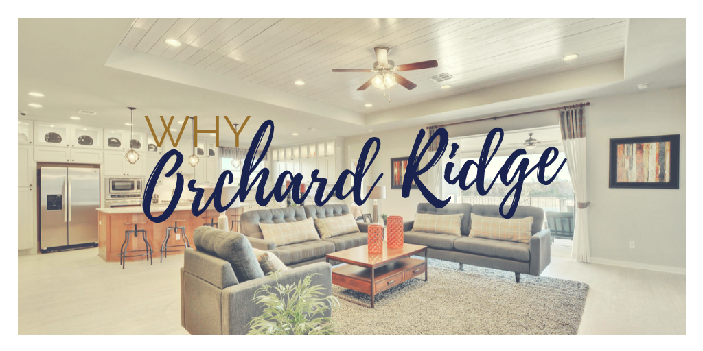 Why Orchard Ridge Should be Your First Choice