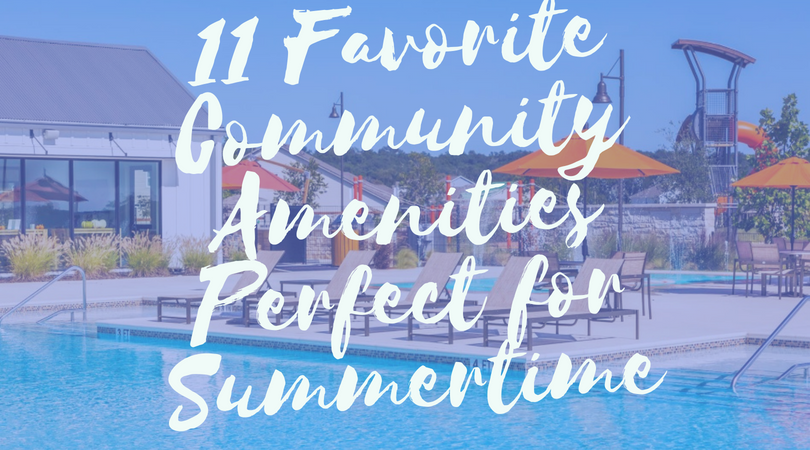 11 Favorite Community Amenities Perfect for Summertime